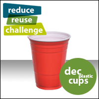 Reduce Reuse Challenge, December Plastic Cups